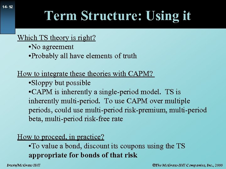 14 - 52 Term Structure: Using it Which TS theory is right? • No