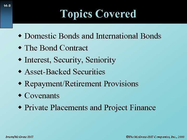 14 - 8 Topics Covered w Domestic Bonds and International Bonds w The Bond