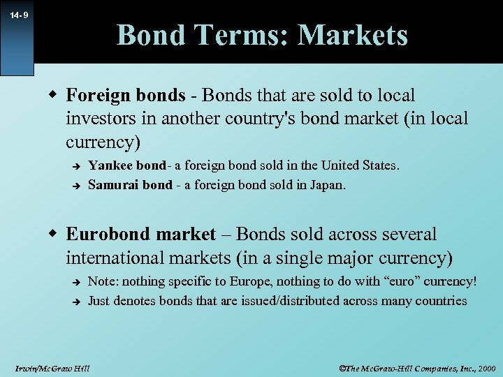 14 - 9 Bond Terms: Markets w Foreign bonds - Bonds that are sold