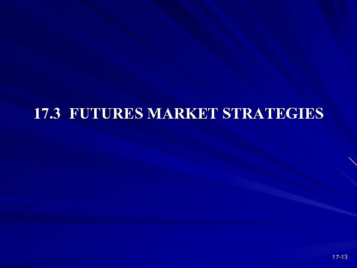 17. 3 FUTURES MARKET STRATEGIES 17 -13
