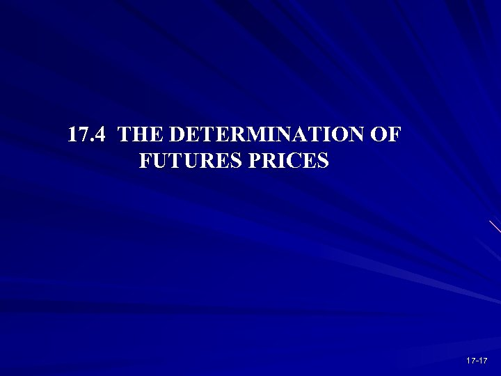 17. 4 THE DETERMINATION OF FUTURES PRICES 17 -17