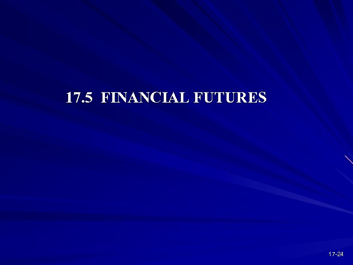 17. 5 FINANCIAL FUTURES 17 -24