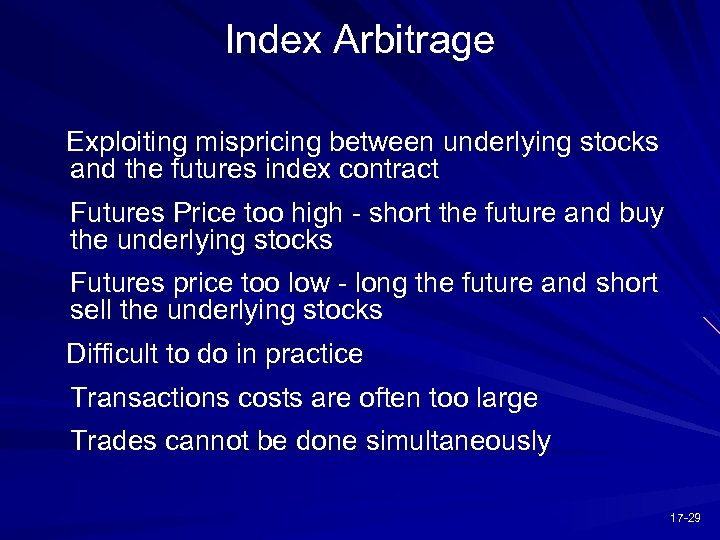 Index Arbitrage Exploiting mispricing between underlying stocks and the futures index contract Futures Price