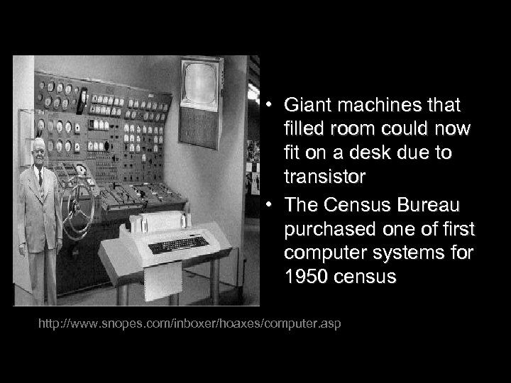 • Giant machines that filled room could now fit on a desk due