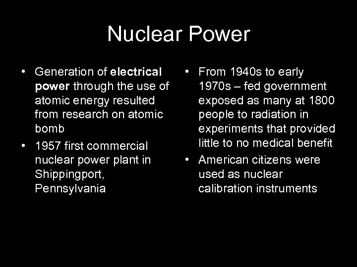 Nuclear Power • Generation of electrical power through the use of atomic energy resulted
