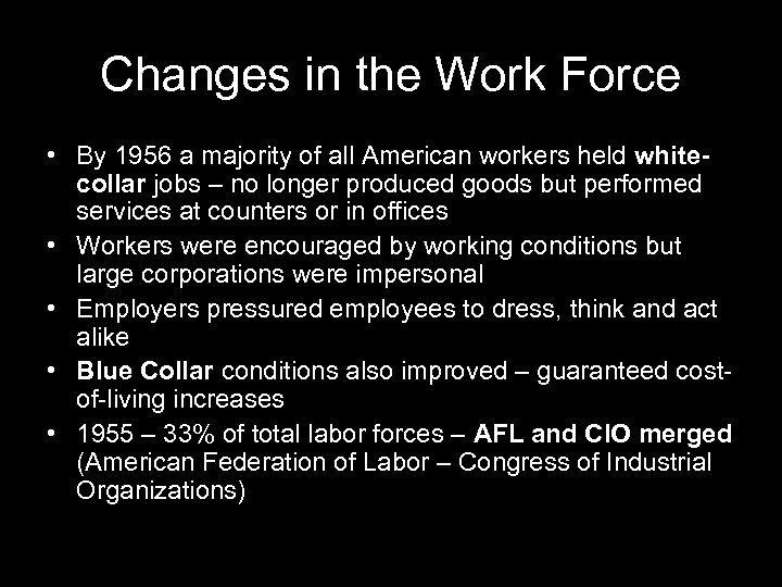 Changes in the Work Force • By 1956 a majority of all American workers