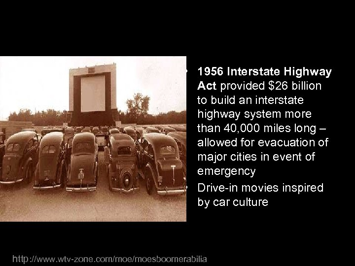 • 1956 Interstate Highway Act provided $26 billion to build an interstate highway