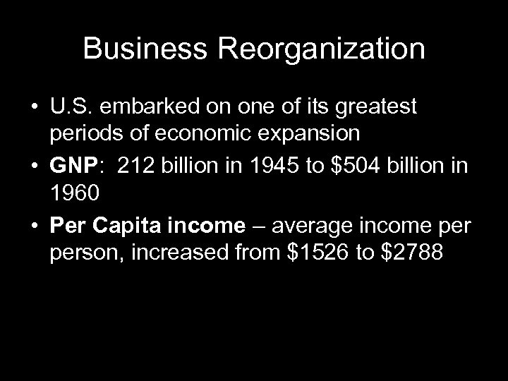Business Reorganization • U. S. embarked on one of its greatest periods of economic