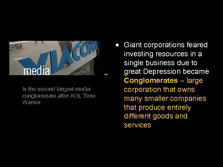 Is the second largest media conglomerate after AOL Time Warner. Giant corporations feared investing
