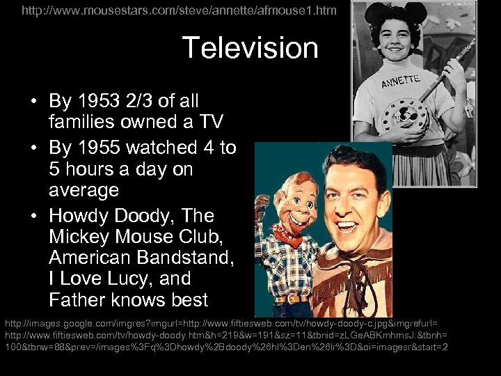 http: //www. mousestars. com/steve/annette/afmouse 1. htm Television • By 1953 2/3 of all families