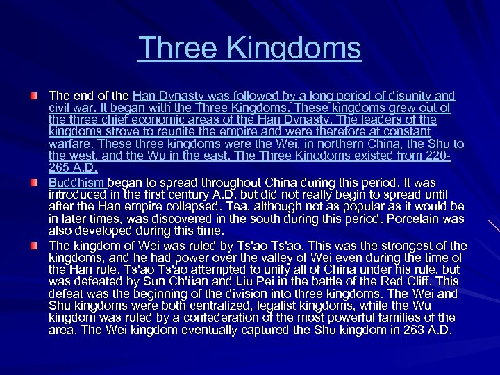 Three Kingdoms The end of the Han Dynasty was followed by a long period