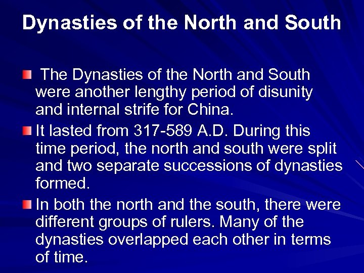 Dynasties of the North and South The Dynasties of the North and South were