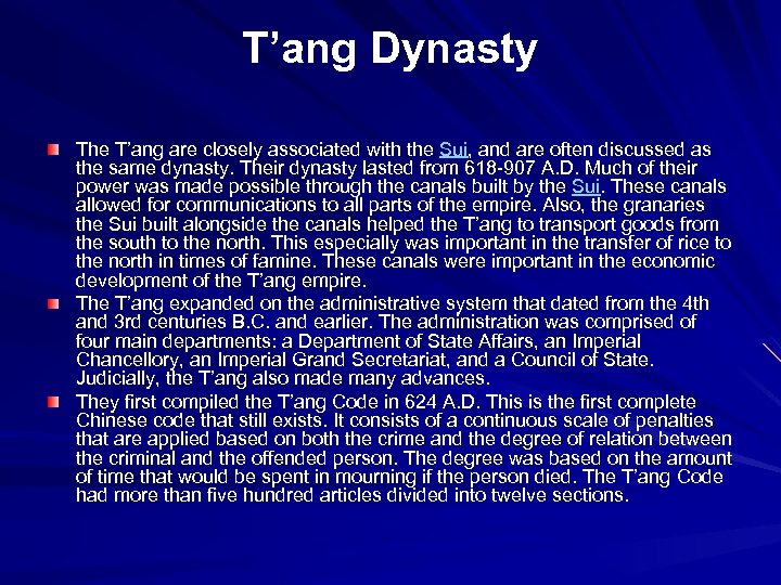 T'ang Dynasty The T'ang are closely associated with the Sui, and are often discussed