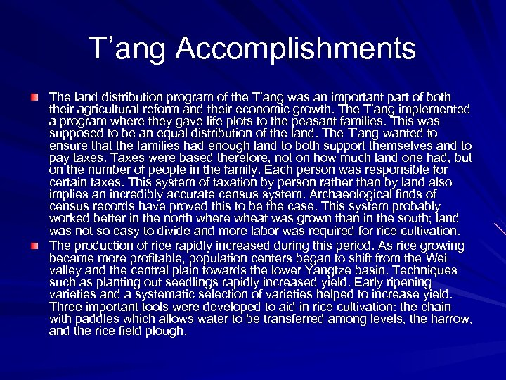 T'ang Accomplishments The land distribution program of the T'ang was an important part of