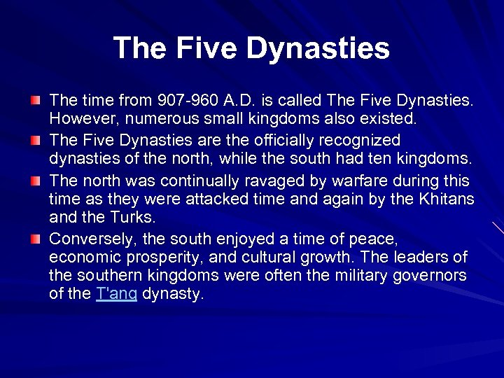 The Five Dynasties The time from 907 -960 A. D. is called The Five
