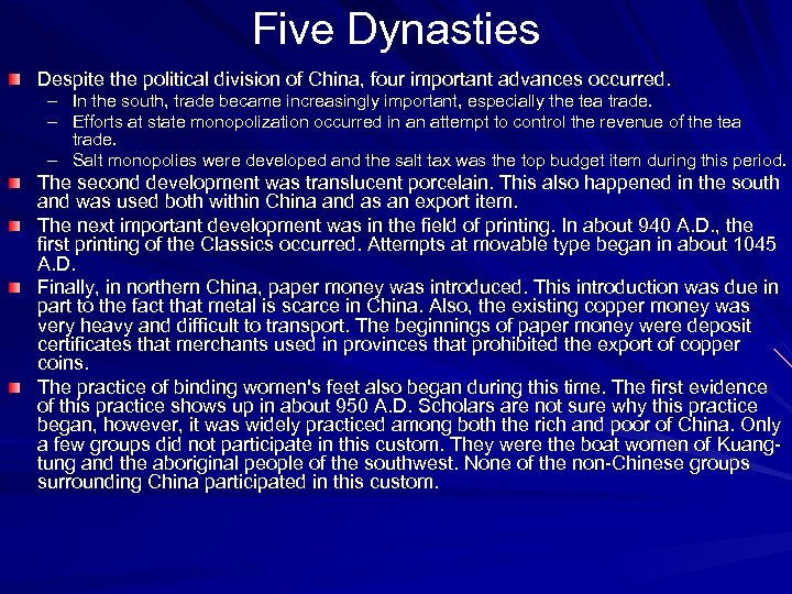 Five Dynasties Despite the political division of China, four important advances occurred. – In