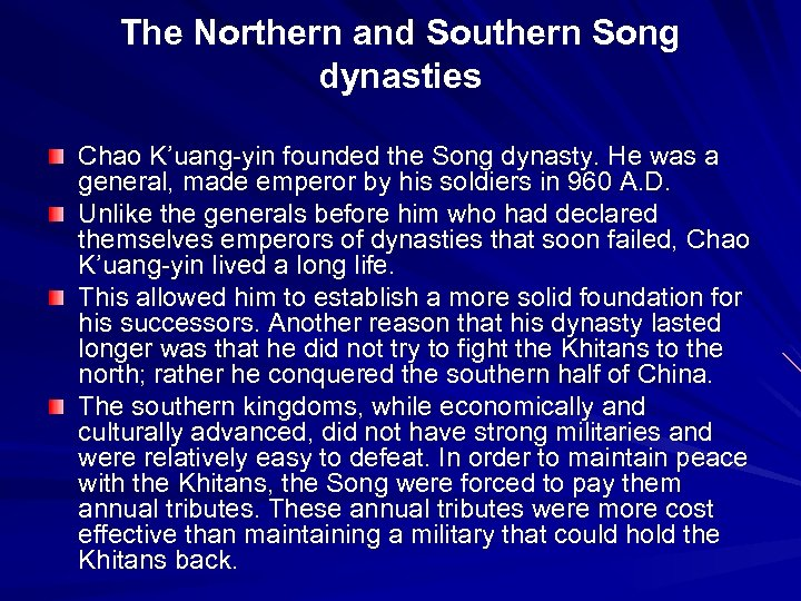 The Northern and Southern Song dynasties Chao K'uang-yin founded the Song dynasty. He was