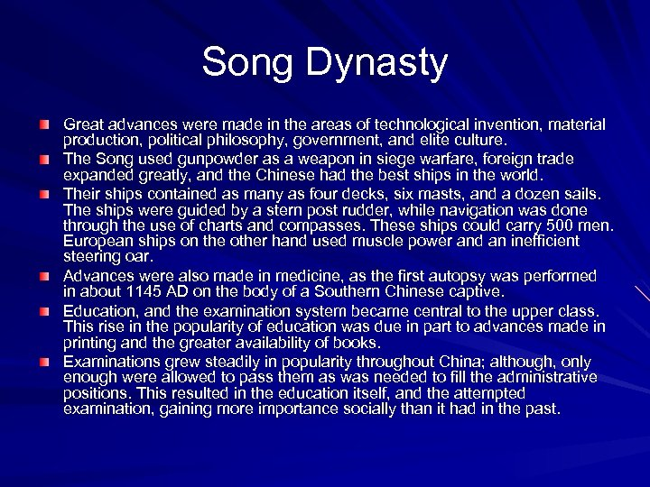 Song Dynasty Great advances were made in the areas of technological invention, material production,