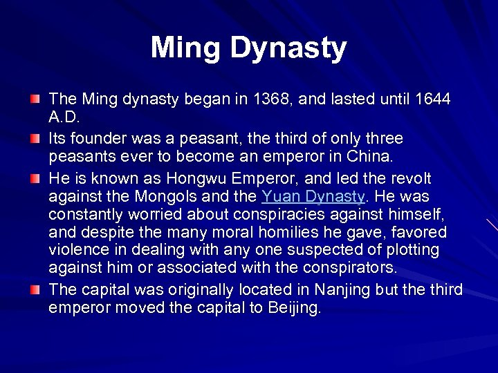 Ming Dynasty The Ming dynasty began in 1368, and lasted until 1644 A. D.