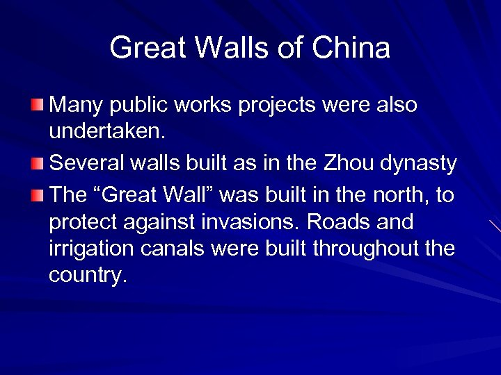 Great Walls of China Many public works projects were also undertaken. Several walls built