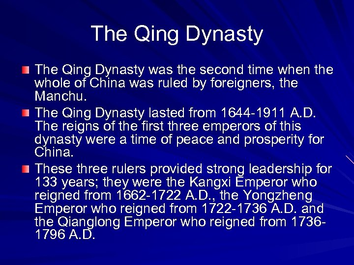 The Qing Dynasty was the second time when the whole of China was ruled