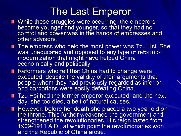 The Last Emperor While these struggles were occurring, the emperors became younger and younger,