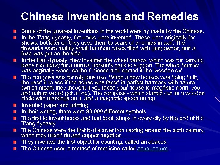 Chinese Inventions and Remedies Some of the greatest inventions in the world were by