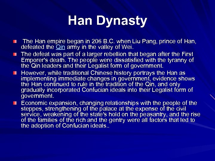 Han Dynasty The Han empire began in 206 B. C. when Liu Pang, prince