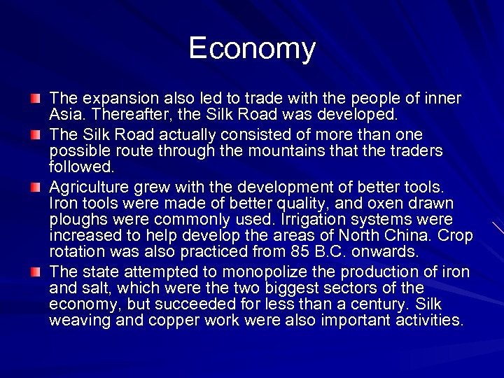 Economy The expansion also led to trade with the people of inner Asia. Thereafter,