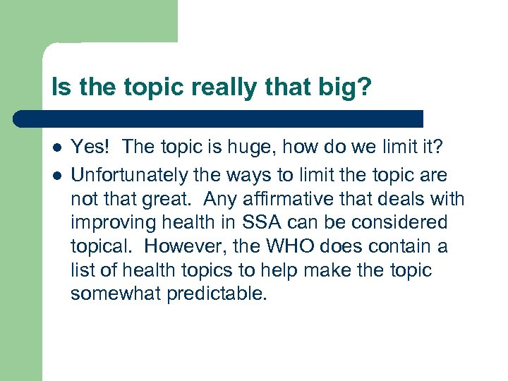 Is the topic really that big? l l Yes! The topic is huge, how