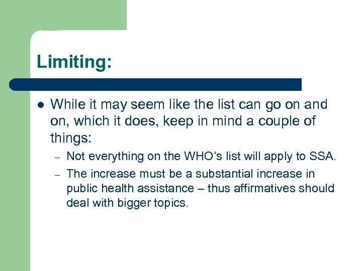 Limiting: l While it may seem like the list can go on and on,