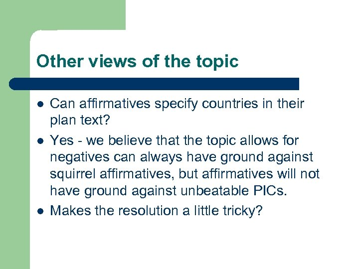 Other views of the topic l l l Can affirmatives specify countries in their
