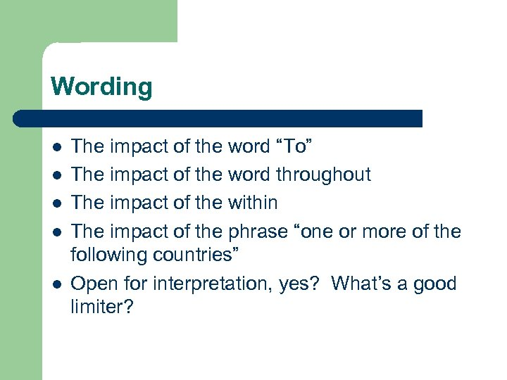 """Wording l l l The impact of the word """"To"""" The impact of the"""