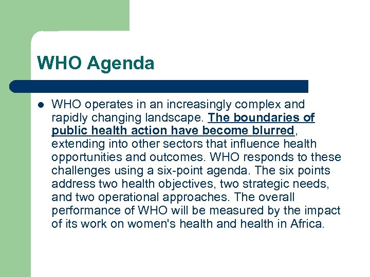WHO Agenda l WHO operates in an increasingly complex and rapidly changing landscape. The