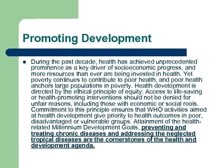 Promoting Development l During the past decade, health has achieved unprecedented prominence as a