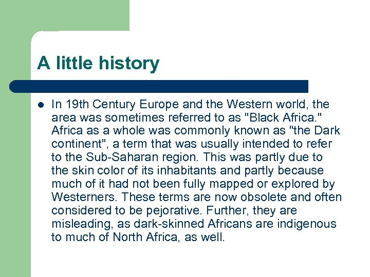 A little history l In 19 th Century Europe and the Western world, the