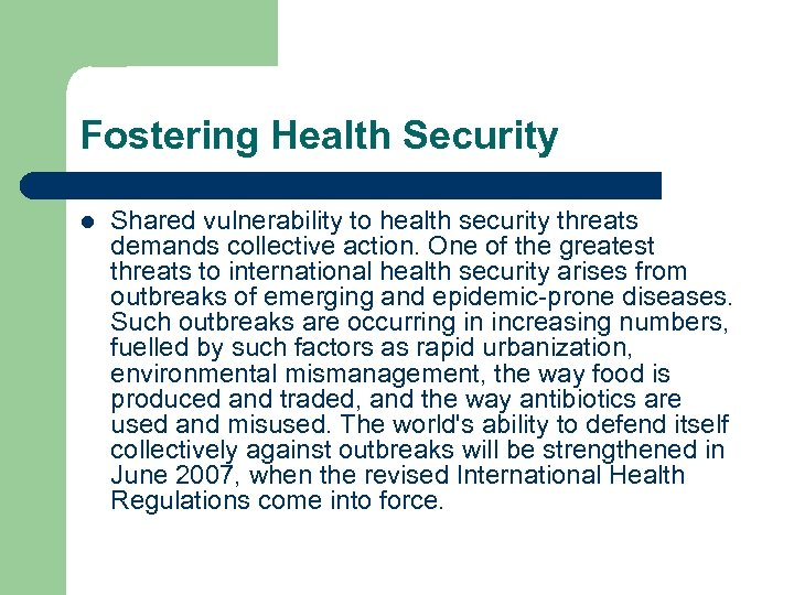 Fostering Health Security l Shared vulnerability to health security threats demands collective action. One