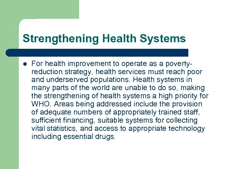 Strengthening Health Systems l For health improvement to operate as a povertyreduction strategy, health