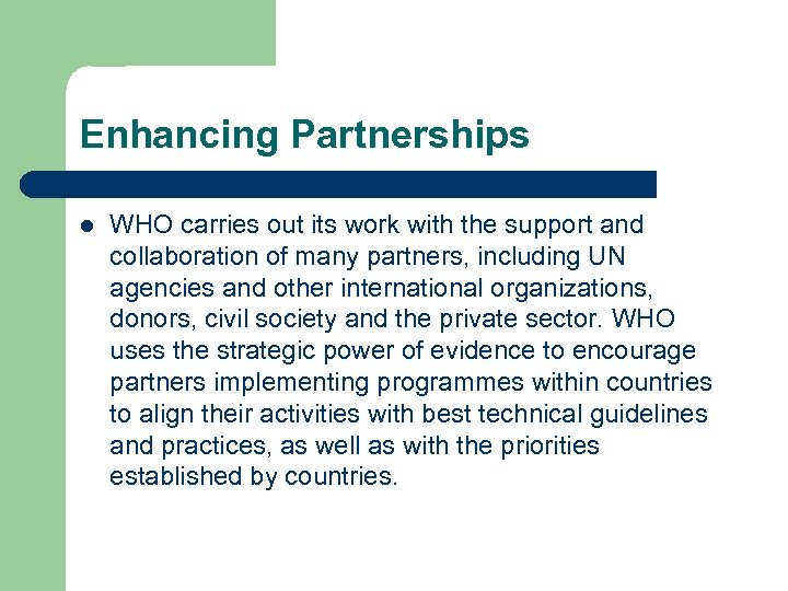 Enhancing Partnerships l WHO carries out its work with the support and collaboration of