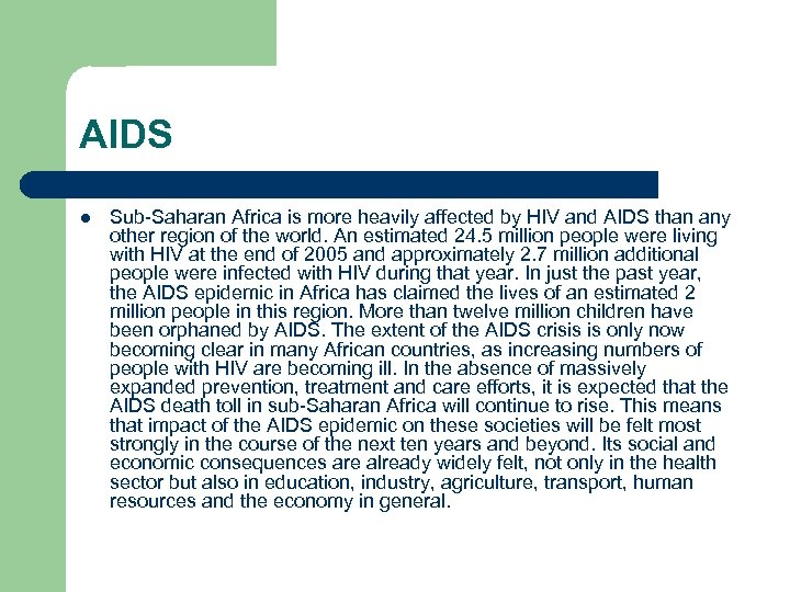 AIDS l Sub-Saharan Africa is more heavily affected by HIV and AIDS than any