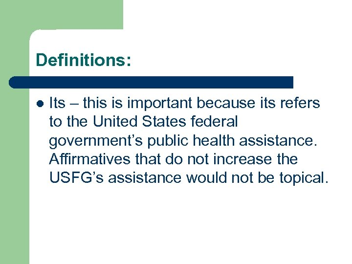 Definitions: l Its – this is important because its refers to the United States