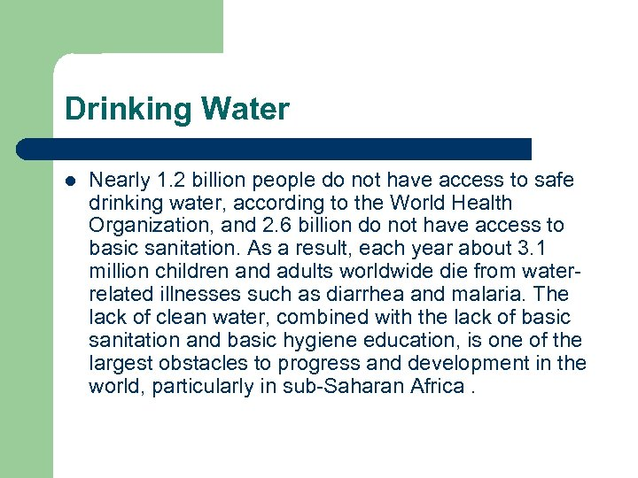 Drinking Water l Nearly 1. 2 billion people do not have access to safe