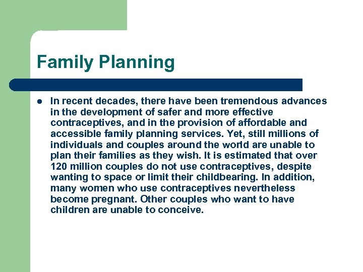 Family Planning l In recent decades, there have been tremendous advances in the development