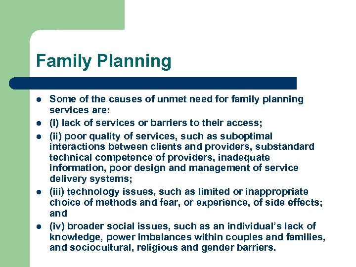 Family Planning l l l Some of the causes of unmet need for family