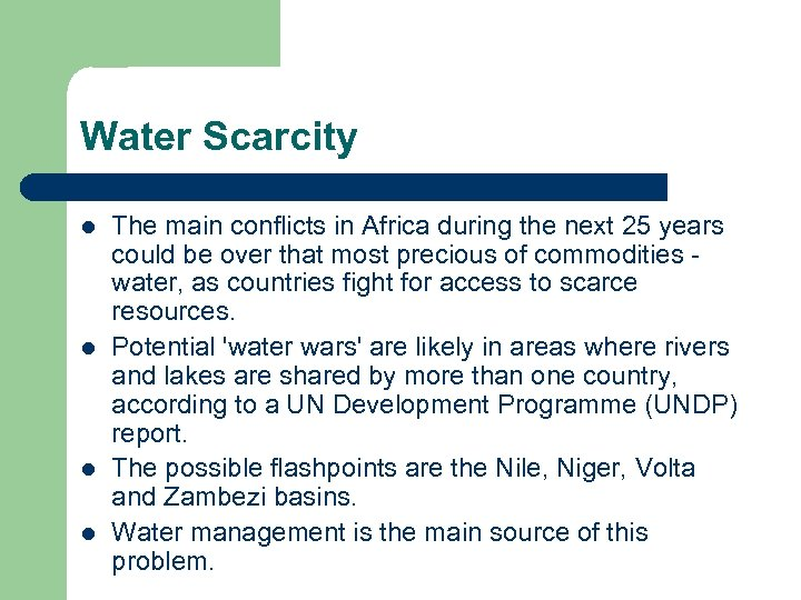 Water Scarcity l l The main conflicts in Africa during the next 25 years
