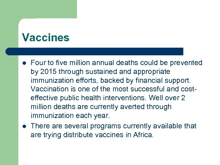 Vaccines l l Four to five million annual deaths could be prevented by 2015