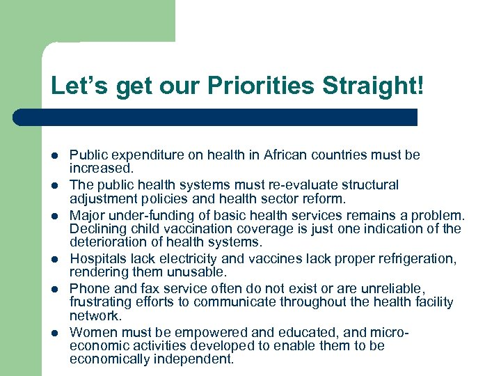 Let's get our Priorities Straight! l l l Public expenditure on health in African