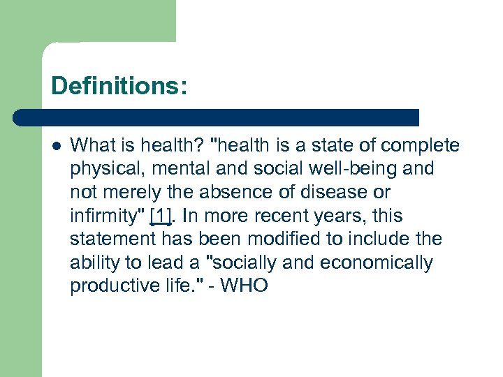 Definitions: l What is health?