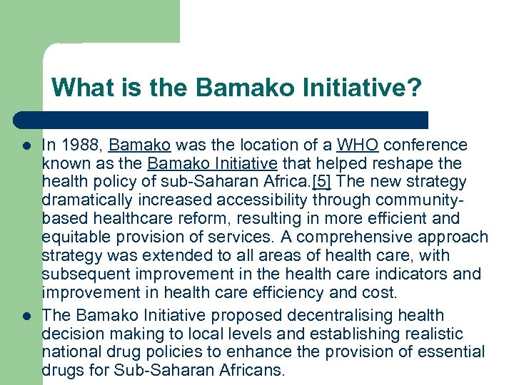 What is the Bamako Initiative? l l In 1988, Bamako was the location of