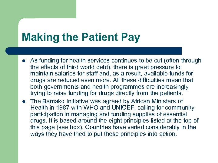 Making the Patient Pay l l As funding for health services continues to be